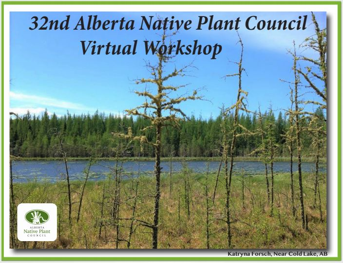 32nd Alberta Native Plant Council Virtual Workshop